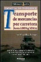 transporte de mercancias por carretera (manual para conseguir el certificado profesional) jose manuel ruiz 9788486684990