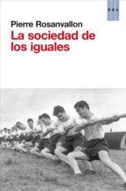 la sociedad de los iguales-pierre rosanvallon-9788490063590