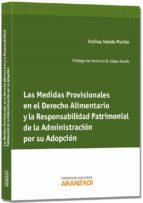 medidas provisionales en el derecho alimentario y la responsabili dad patrimonial de la adminsitración por su adopción-andrea toledo martin-9788490149690
