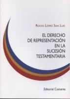 derecho de representacion en la sucesion testamentaria-rocio lopez san luis-9788490451090