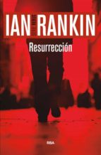 resurreccion (serie john rebus 12)-ian rankin-9788490566190