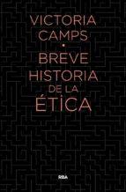 breve historia de la etica-victoria camps i cervera-9788490567890