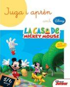 juga i aprèn amb la casa de mickey mouse 5-6 anys-9788490574690