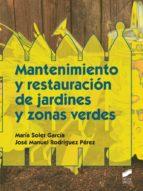 mantenimiento y restauración de jardines y zonas verdes (grado medio en jardinería y floristería) maria jose garcia soler 9788490770290