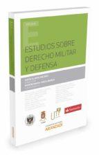 estudios sobre derecho militar y defensa sofia olarte encabo 9788490989890