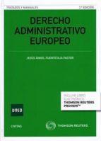 derecho administrativo europeo (3ª ed.) jesus angel fuentetaja pastor 9788490998090