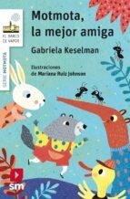 motmota, la mejor amiga-gabriela keselman-9788491072690