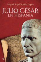julio césar en hispania (ebook)-miguel ángel novillo lópez-9788491643890