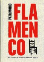flamenco: la historia de la cultura jonda en la bne-9788492462490