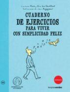 cuaderno ejercicios para vivir con simplicidad feliz laurence pare alice le guiffant 9788492716890