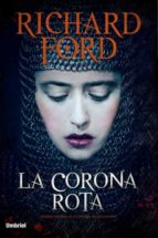 la corona rota-richard ford-9788492915590