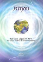 kryon xii: las doce capas del adn: un estudio esoterico de la mae stria interior lee carroll 9788493639990
