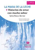 la magia de la leche: historias de amor con mucho sabor-sylvie riesco bernier-9788493872090