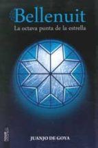 la octava punta de la estrella (saga bellenuit 2)-juanjo de goya-9788493989590