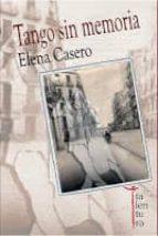 tango sin memoria-elena casero viana-9788494014390