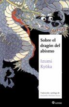 sobre el dragon del abismo-kyoka izumi-9788494239090