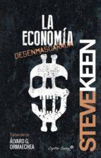 la economia desenmascarada-steve keen-9788494381690