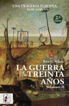la guerra de los treinta años ii: una tragedia europea (1630 - 1648)-peter h. wilson-9788494627590