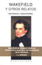 wakefield y otros relatos (montesinos)-nathaniel hawthorne-9788495776990