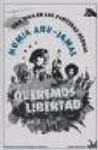 queremos libertad: una vida en los panteras negras mumia abu jamal 9788496044890