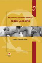 masajes y tecnicas manuales aplicadas al tejido conectivo jaime c. valenzuela 9788496079090