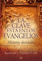 la clave esta en los evangelios: misterios desvelados tristan llop 9788496111790