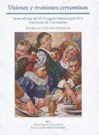 visiones y revisiones cervantinas: actas selectas del vii congres o internacional de la asociacion de cervantistas-christoph strosetzki-9788496408890