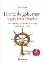 el arte de gobernar segun peter drucker (3ª ed.): aprendiendo a d irigir en tiempos turbulentos guido stein 9788496612990
