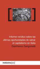 informe veridicio sobre las ultimas oportunidades de salvar el capitalismo en italia gianfranco sanguinetti 9788496614390