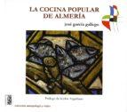 la cocina popular de almeria jose garcia gallego 9788496651890