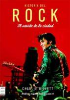 historia del rock: el sonido de la ciudad-charlie gillet-9788496924390