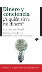 dinero y conciencia (6ª ed.) antoni joan mele 9788496981690
