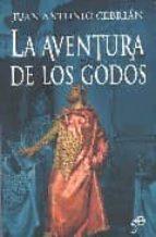 la aventura de los godos-juan antonio cebrian-9788497345590