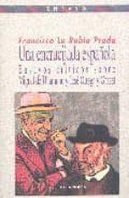 una encrucijada española: ensayos criticos sobre miguel de unamun o y jose ortega y gasset-francisco la rubia prado-9788497424790