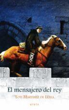 el mensajero del rey-toti martinez de lezea-9788497467490