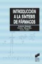 introduccion a la sintesis de farmacos antonio delgado cristina minguillon jesus joglar 9788497560290