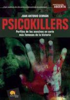 psicokillers: perfiles de los asesinos en serie mas famosos de la historia-juan antonio cebrian-9788497634090