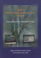 estres, reactividad cardiovascular y dolor: fundamentos y metodol ogia pablo antonio conde guzon 9788497731690