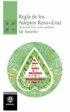 regla de los adeptos rosa cruz: incluyendo unas cartas anonimas-sar amorifer-9788498272390