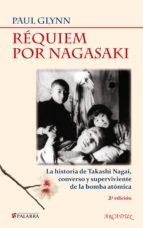requiem por nagasaki: una historia de takashi nagai, converso y s uperviviente de la bomba atomica paul glynn 9788498405590