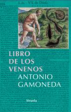 el libro de los venenos antonio gamoneda 9788498410990