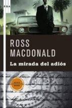 la mirada del adios ross macdonald 9788498675290