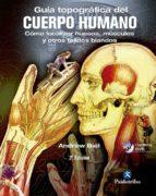 guia topografica del cuerpo humano (incluye dvd) andrew biel 9788499101590