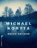 aguas gelidas-michael koryta-9788499181790