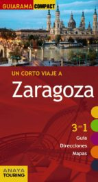 un corto viaje a zaragoza 2016 (guiarama compact) silvia roba 9788499358390