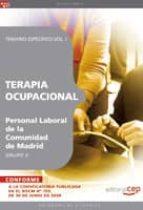 TERAPIA OCUPACIONAL GRUPO II PERSONAL LABORAL DE LA COMUNIDAD DE MADRID. TEMARIO VOL. I.