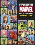 superheroes marvel. guia de personajes definitiva 9788499516790