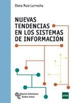 nuevas tendencias en los sistemas de informacion elena ruiz larrocha 9788499612690