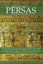 los persas, breve historia jorge pisa sanchez 9788499671390