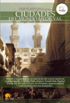 breve historia de las ciudades del mundo medieval-angel luis vera aranda-9788499672090